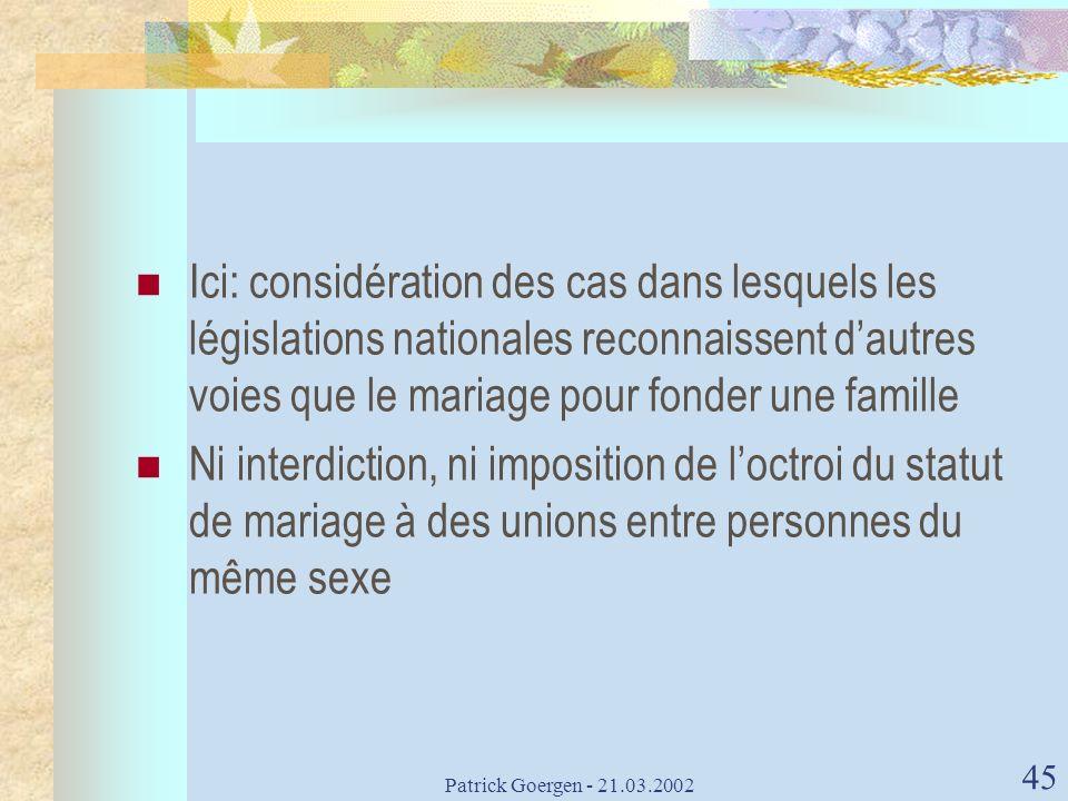 Ici: considération des cas dans lesquels les législations nationales reconnaissent d'autres voies que le mariage pour fonder une famille