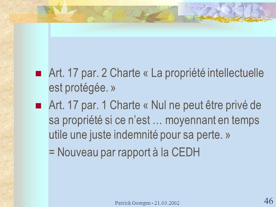 Art. 17 par. 2 Charte « La propriété intellectuelle est protégée. »