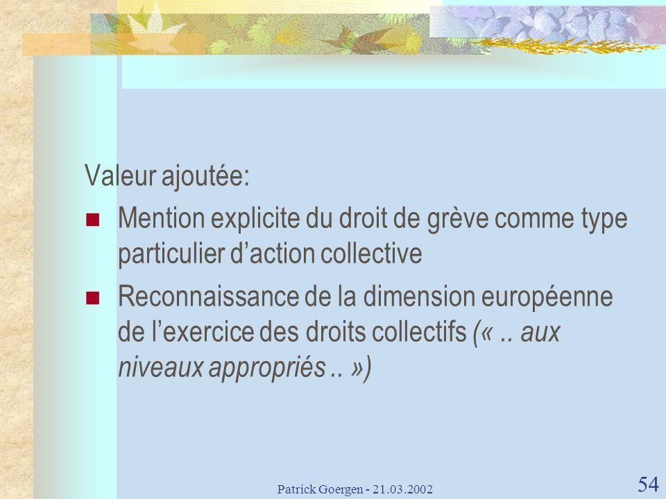 Valeur ajoutée: Mention explicite du droit de grève comme type particulier d'action collective.