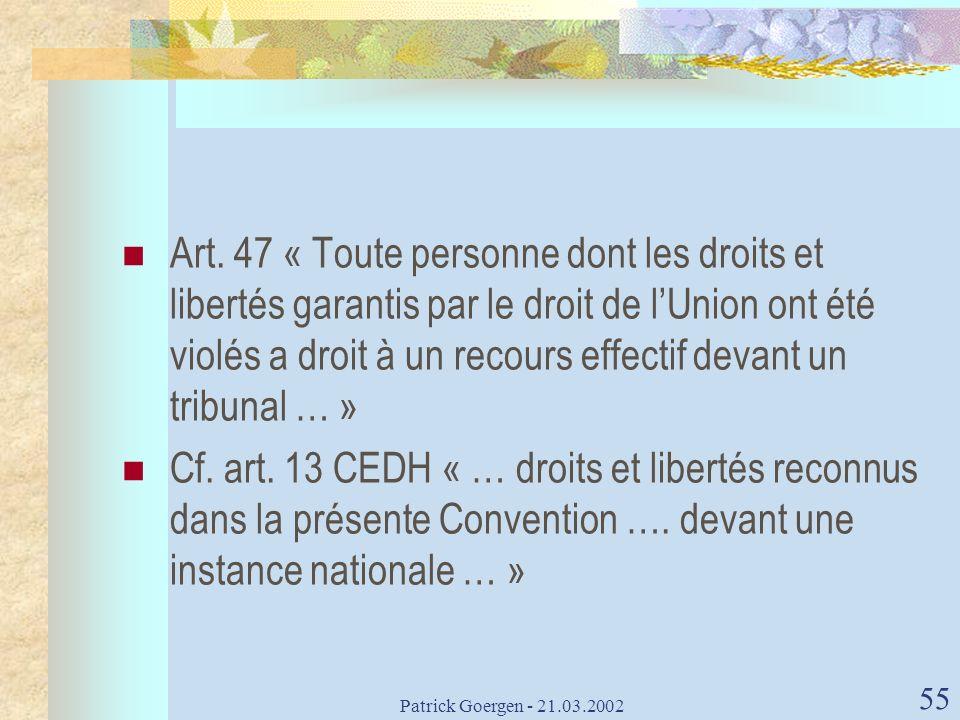 Art. 47 « Toute personne dont les droits et libertés garantis par le droit de l'Union ont été violés a droit à un recours effectif devant un tribunal … »