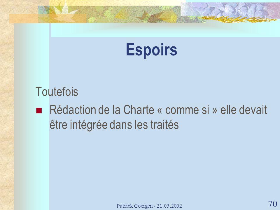 Espoirs Toutefois. Rédaction de la Charte « comme si » elle devait être intégrée dans les traités.