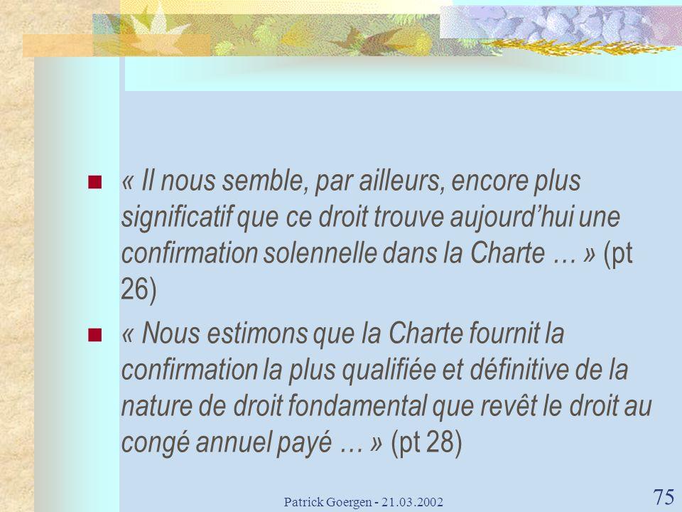« Il nous semble, par ailleurs, encore plus significatif que ce droit trouve aujourd'hui une confirmation solennelle dans la Charte … » (pt 26)