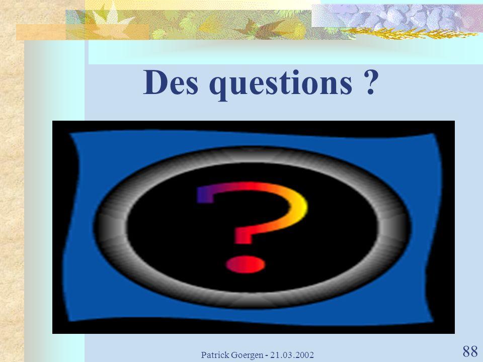 Des questions Patrick Goergen - 21.03.2002