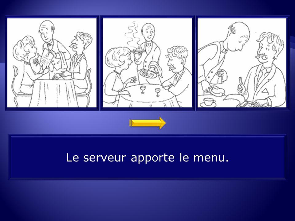 Le serveur apporte le menu.