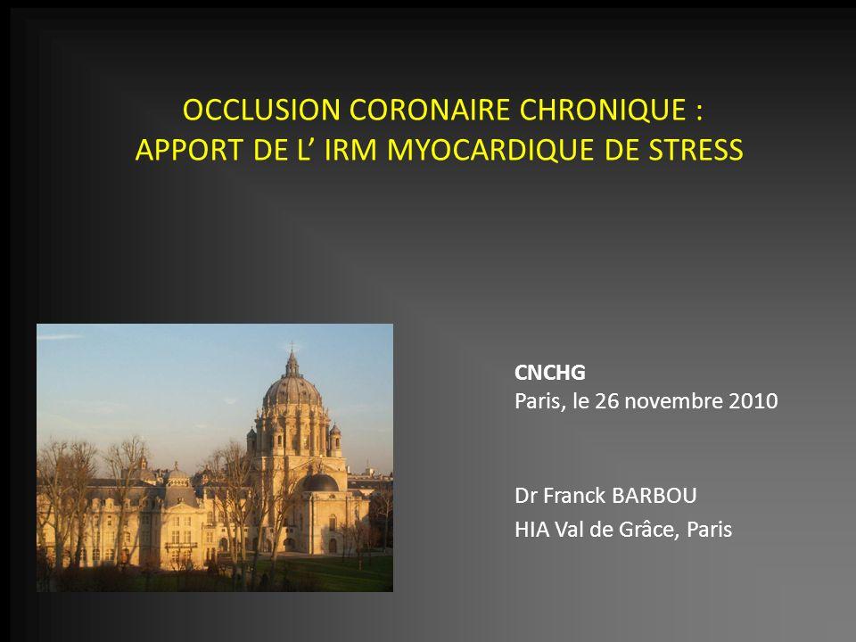 OCCLUSION CORONAIRE CHRONIQUE : APPORT DE L' IRM MYOCARDIQUE DE STRESS