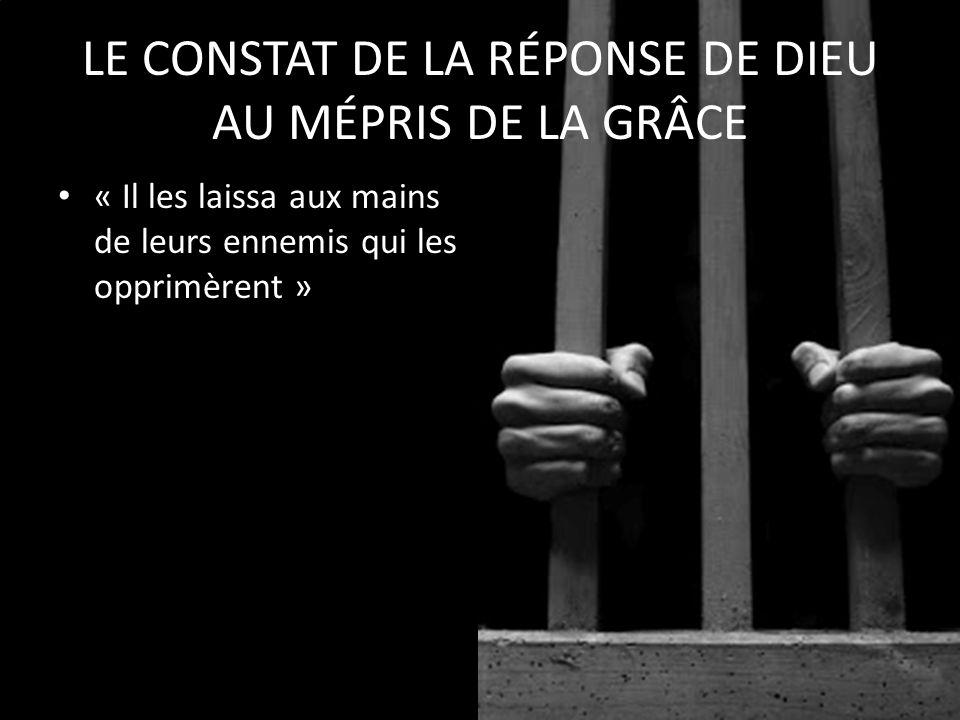 LE CONSTAT DE LA RÉPONSE DE DIEU AU MÉPRIS DE LA GRÂCE