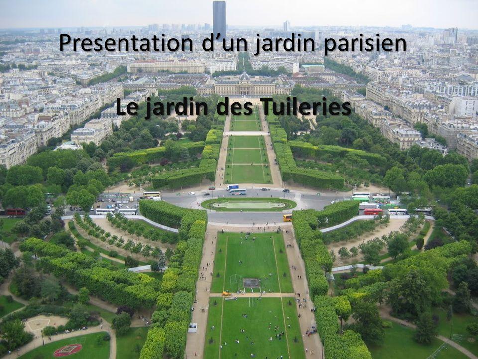 Presentation d'un jardin parisien Le jardin des Tuileries