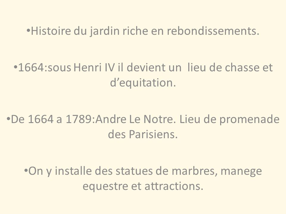 Histoire du jardin riche en rebondissements.
