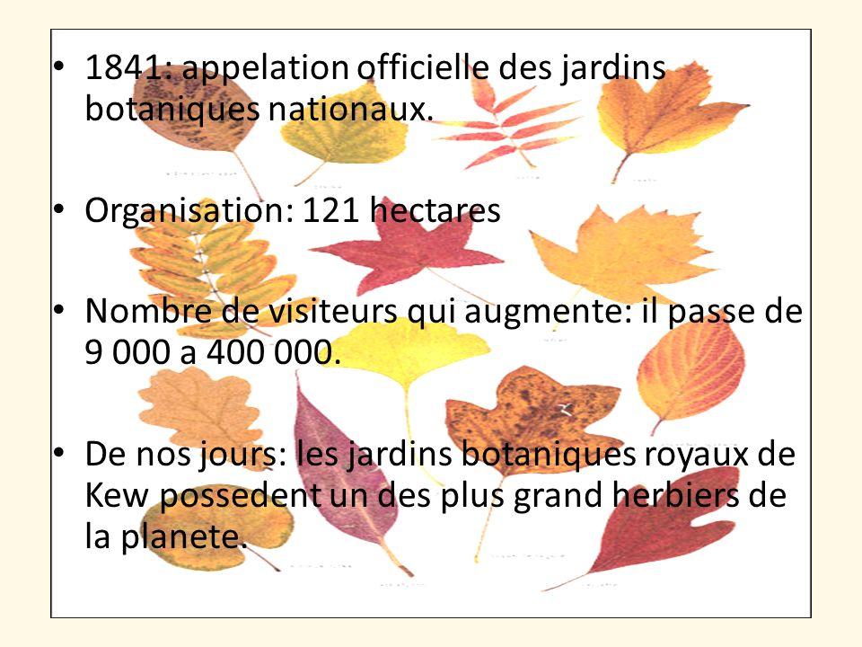 1841: appelation officielle des jardins botaniques nationaux.
