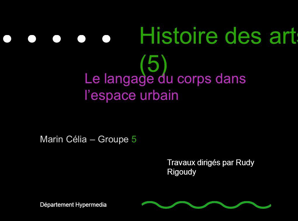 Histoire des arts (5) Le langage du corps dans l'espace urbain