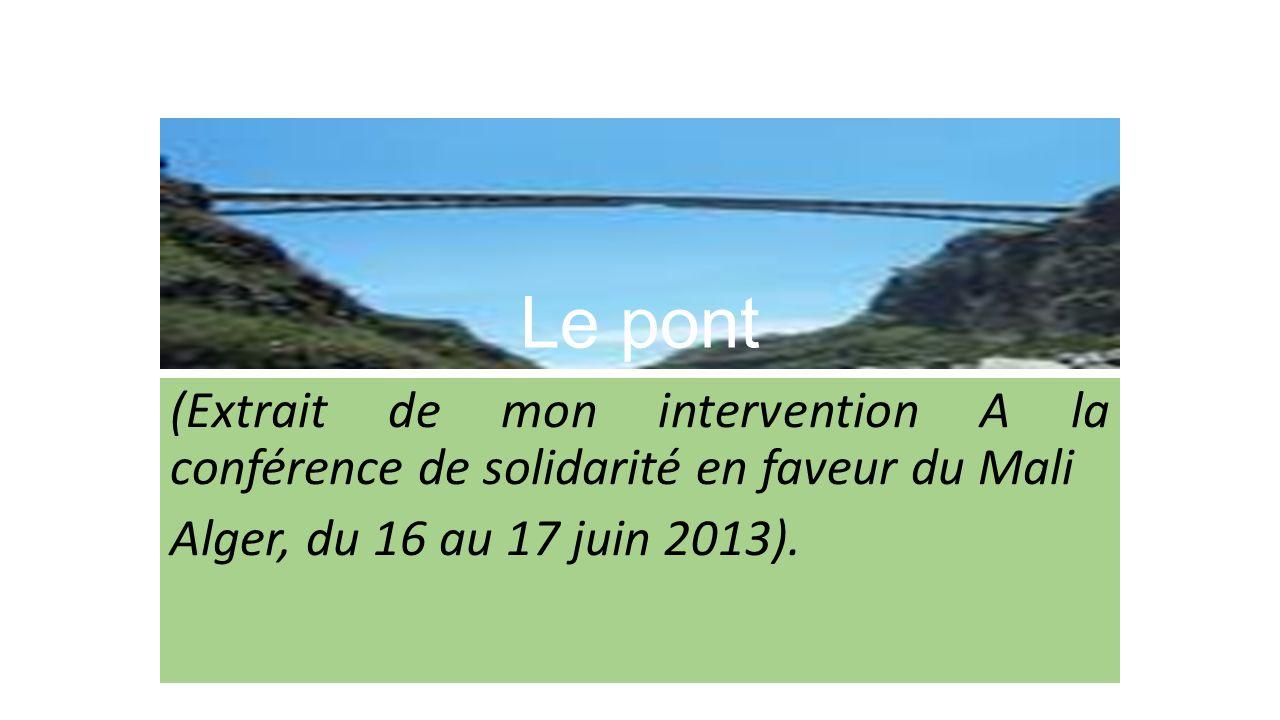 Le pont (Extrait de mon intervention A la conférence de solidarité en faveur du Mali.