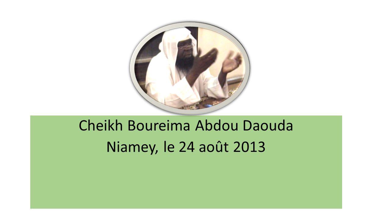 Cheikh Boureima Abdou Daouda Niamey, le 24 août 2013