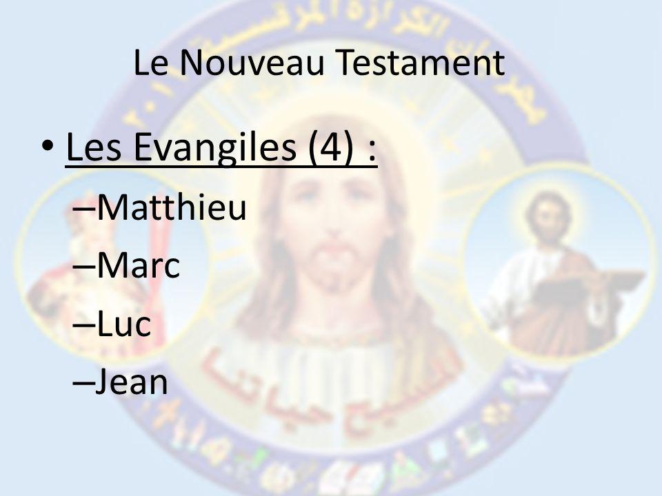 Le Nouveau Testament Les Evangiles (4) : Matthieu Marc Luc Jean