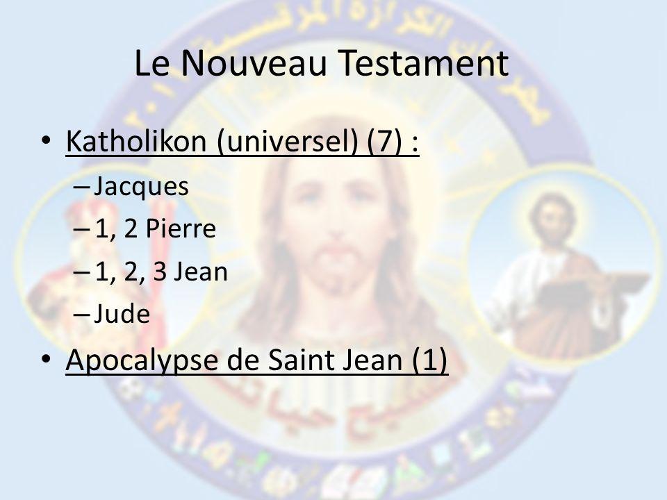 Le Nouveau Testament Katholikon (universel) (7) :
