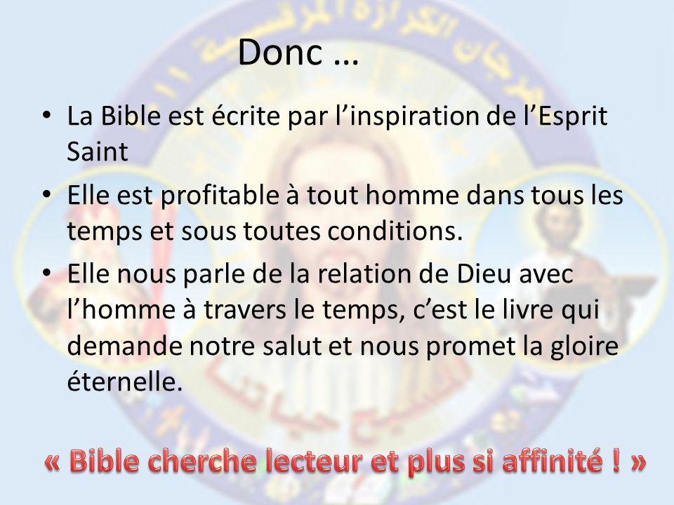 Donc … « Bible cherche lecteur et plus si affinité ! »