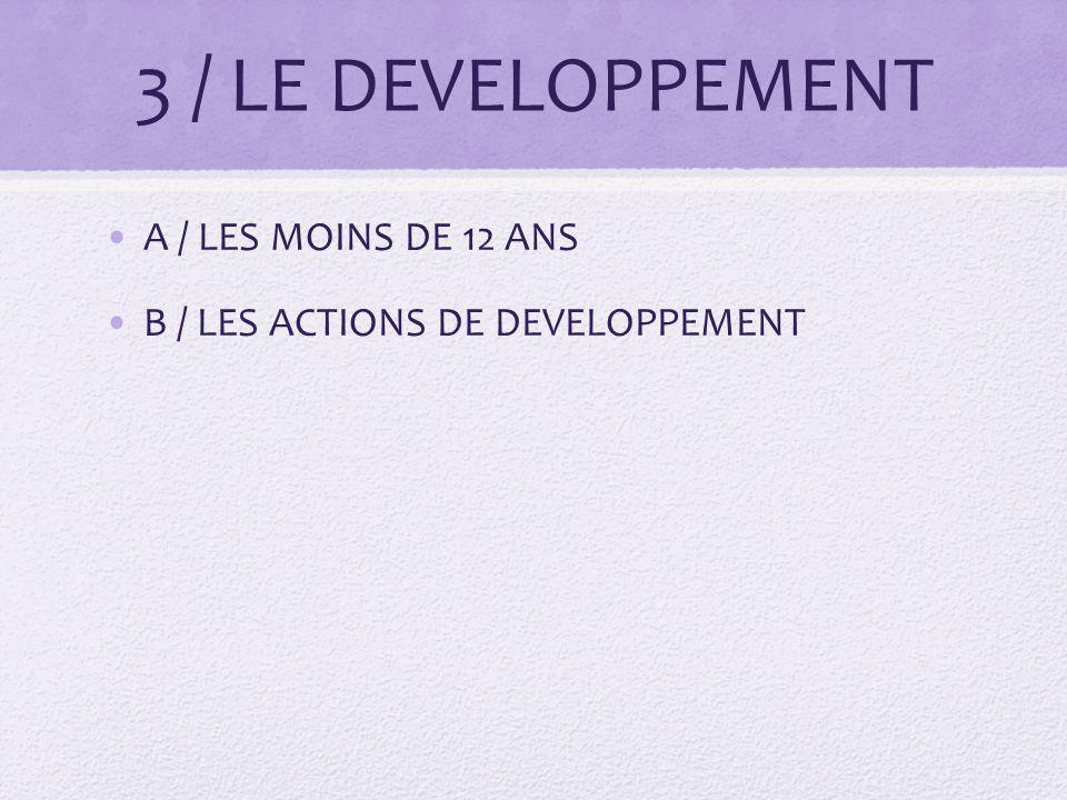 3 / LE DEVELOPPEMENT A / LES MOINS DE 12 ANS