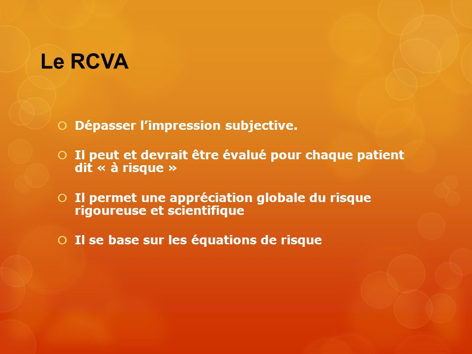 Le RCVA Dépasser l'impression subjective.