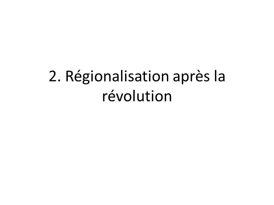 2. Régionalisation après la révolution