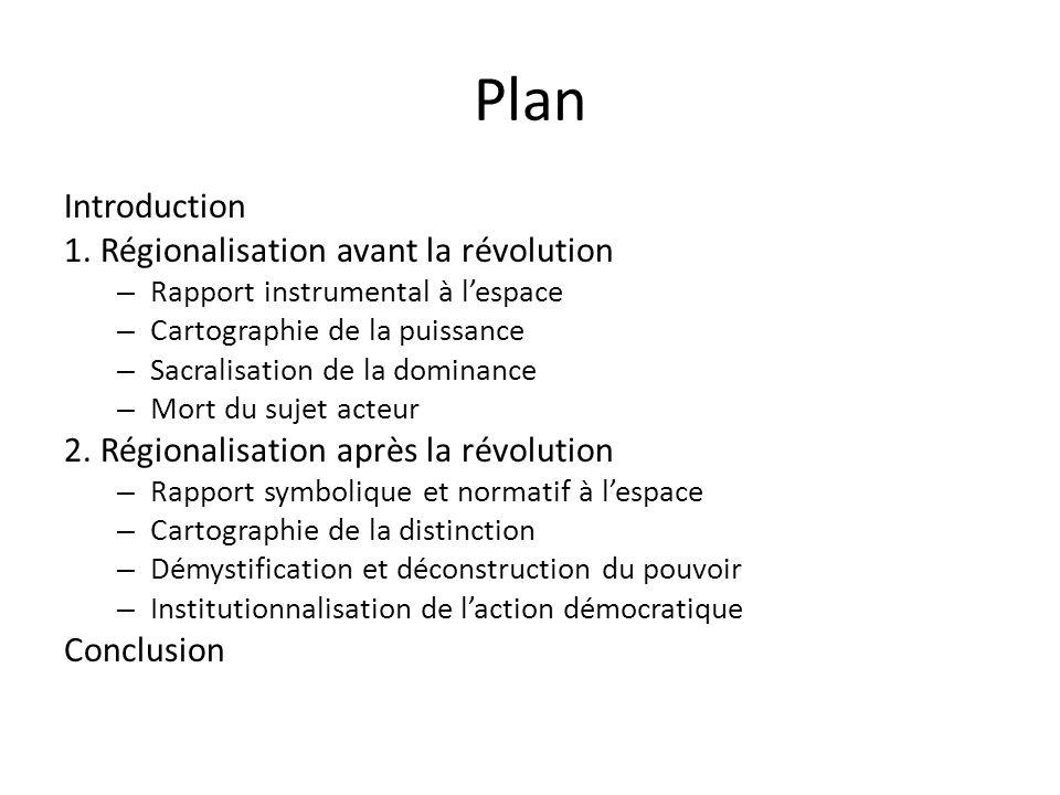 Plan Introduction 1. Régionalisation avant la révolution
