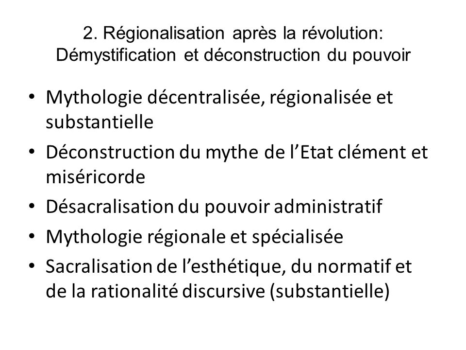 Mythologie décentralisée, régionalisée et substantielle