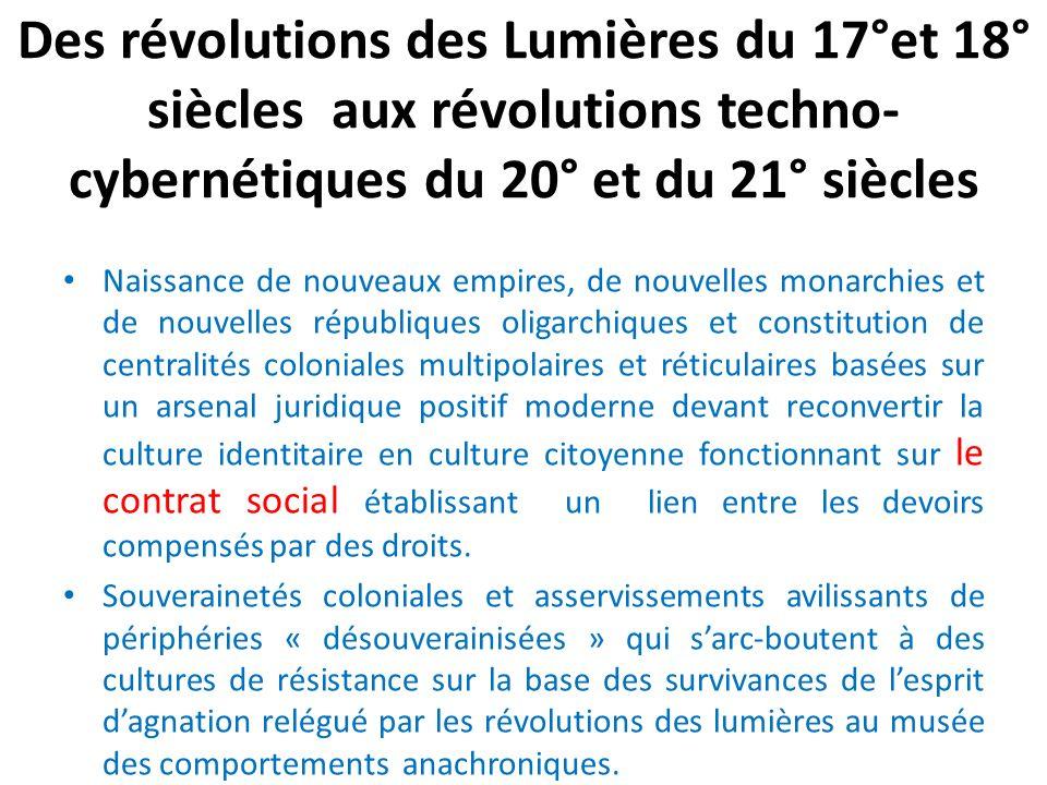 Des révolutions des Lumières du 17°et 18° siècles aux révolutions techno-cybernétiques du 20° et du 21° siècles