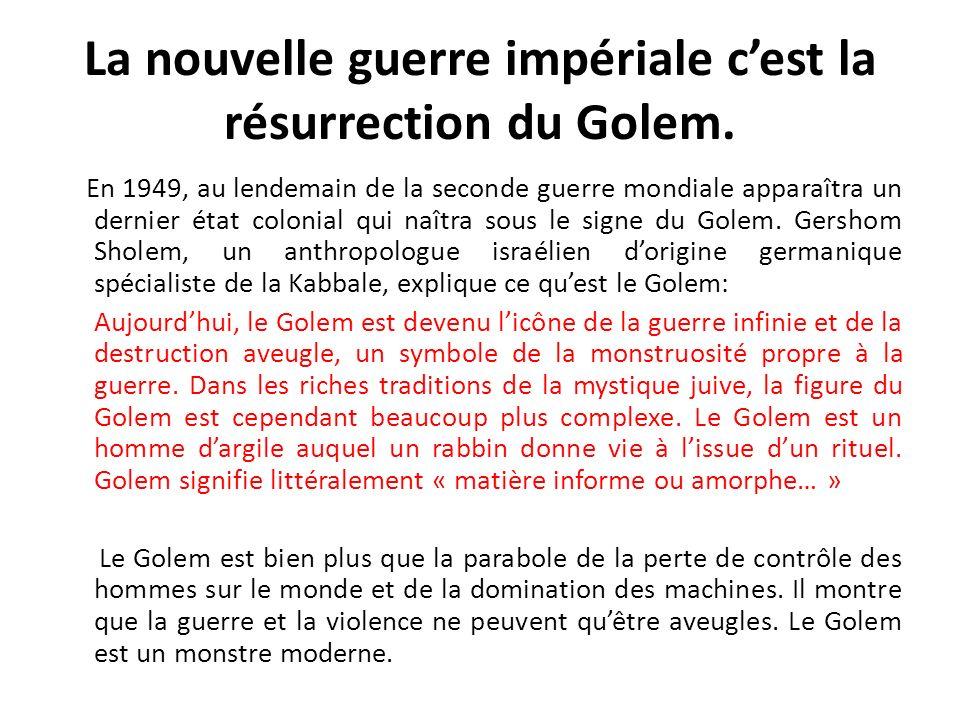 La nouvelle guerre impériale c'est la résurrection du Golem.