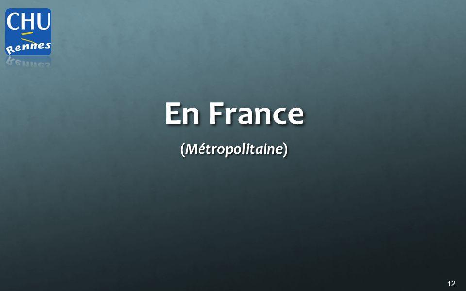 En France (Métropolitaine)
