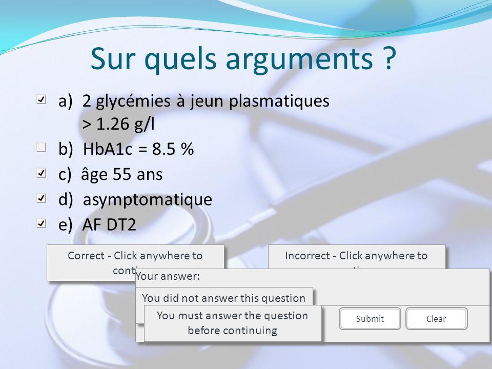 Sur quels arguments a) 2 glycémies à jeun plasmatiques > 1.26 g/l