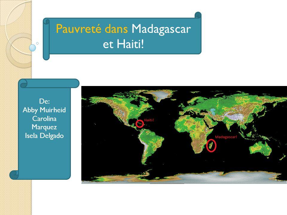 Pauvreté dans Madagascar et Haiti!