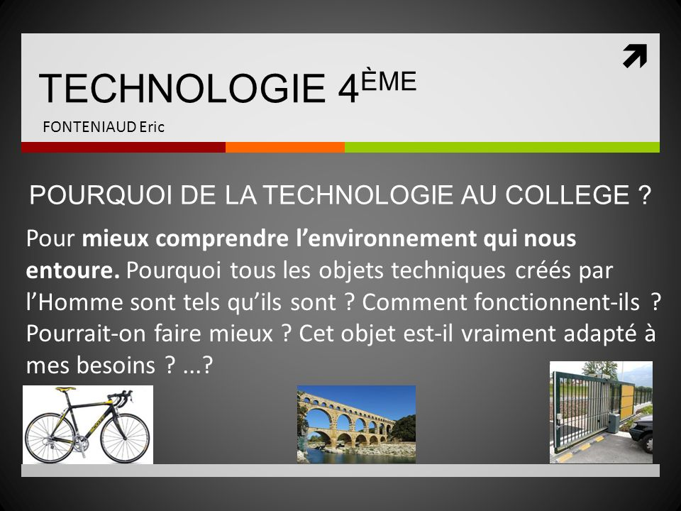 POURQUOI DE LA TECHNOLOGIE AU COLLEGE