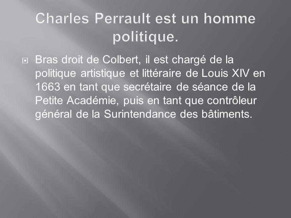 Charles Perrault est un homme politique.