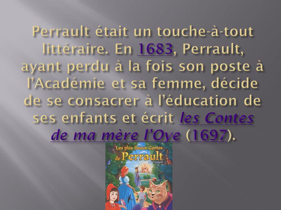 Perrault était un touche-à-tout littéraire