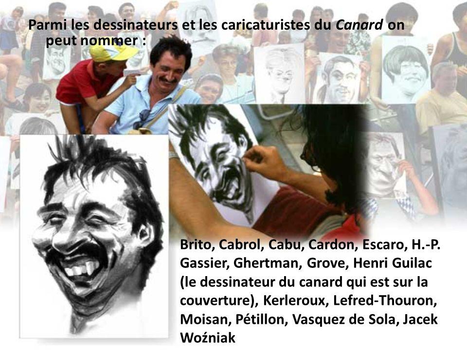 Parmi les dessinateurs et les caricaturistes du Canard on peut nommer :