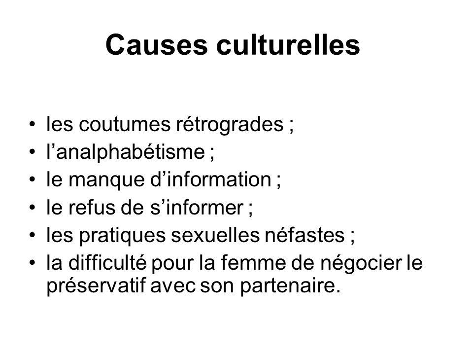 Causes culturelles les coutumes rétrogrades ; l'analphabétisme ;