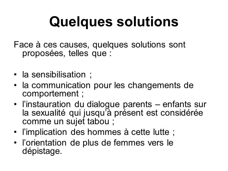 Quelques solutions Face à ces causes, quelques solutions sont proposées, telles que : la sensibilisation ;