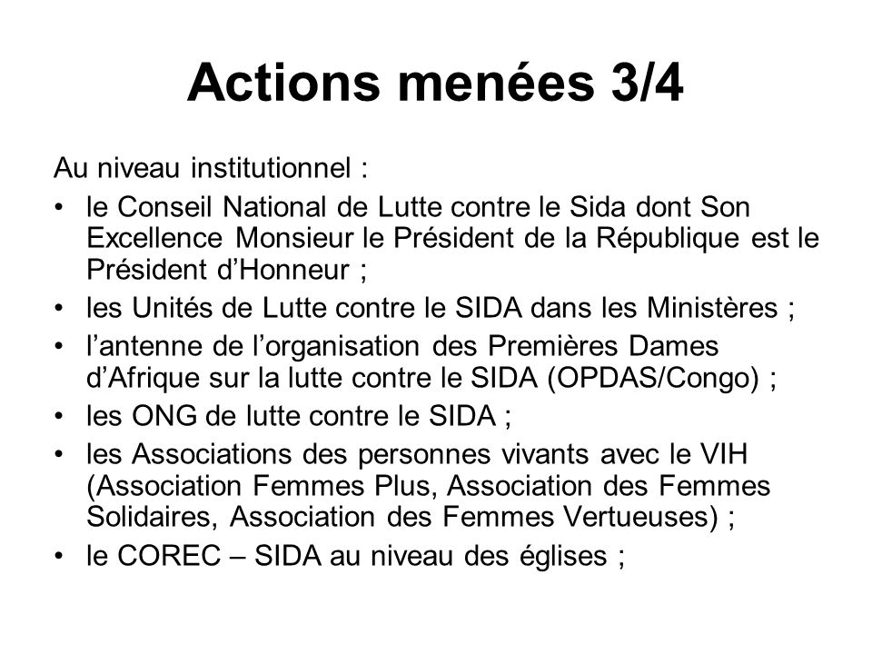 Actions menées 3/4 Au niveau institutionnel :