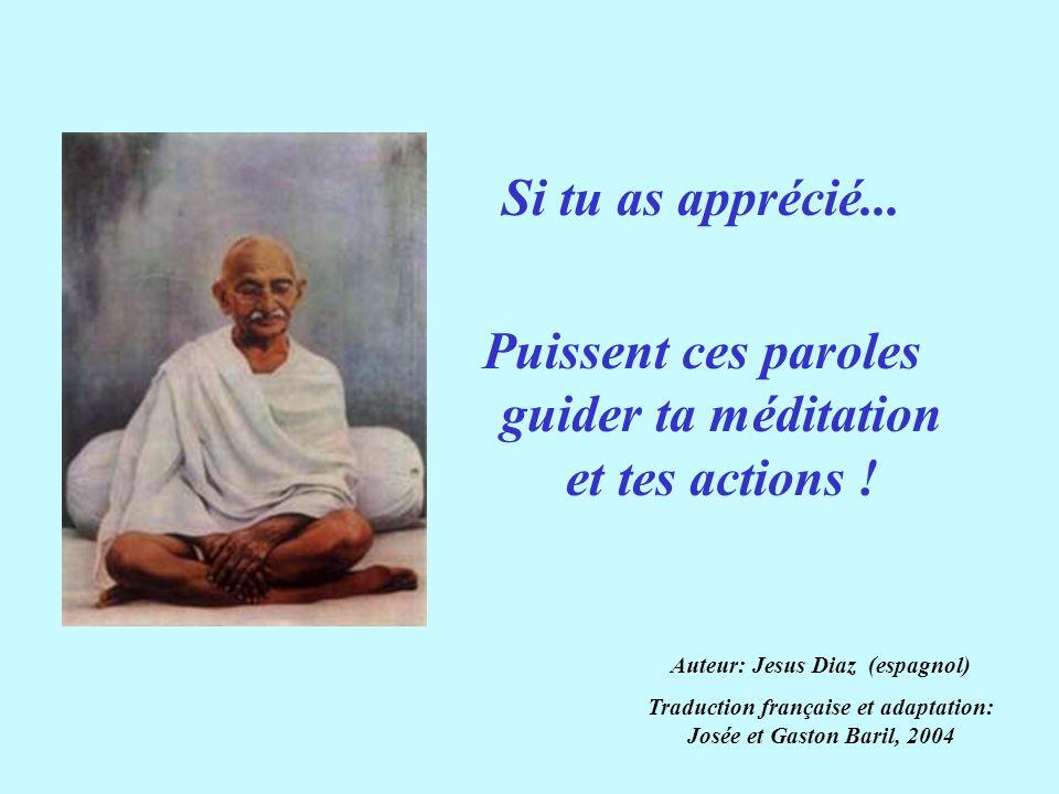 Puissent ces paroles guider ta méditation et tes actions !