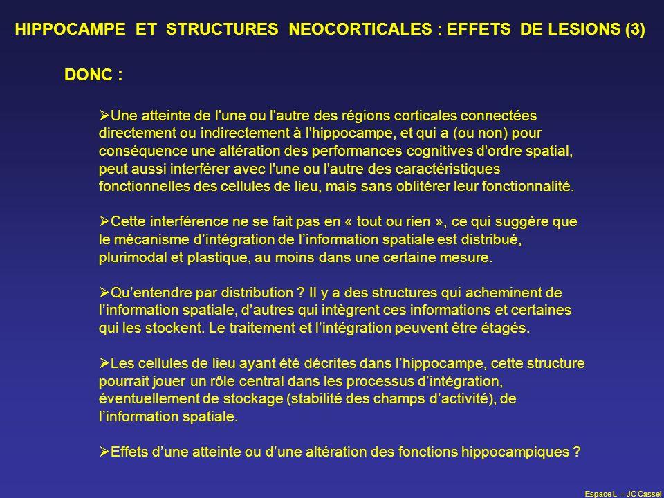 HIPPOCAMPE ET STRUCTURES NEOCORTICALES : EFFETS DE LESIONS (3)