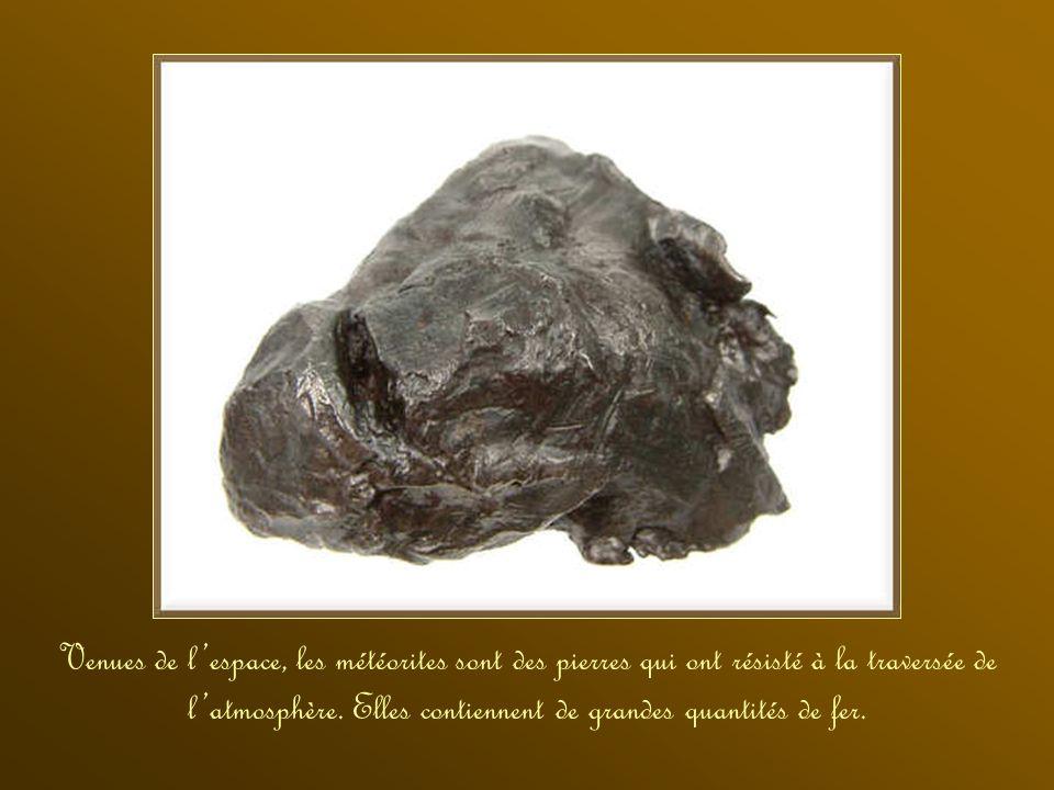 Venues de l'espace, les météorites sont des pierres qui ont résisté à la traversée de l'atmosphère.