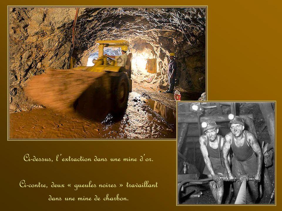 Ci-dessus, l'extraction dans une mine d'or.