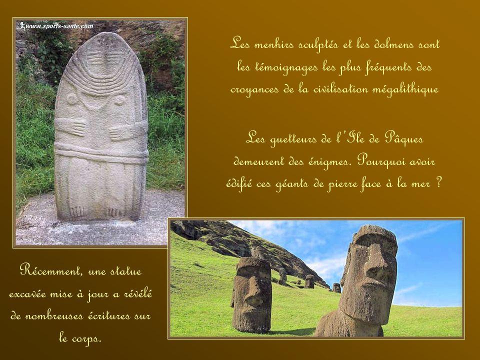 Les menhirs sculptés et les dolmens sont les témoignages les plus fréquents des croyances de la civilisation mégalithique