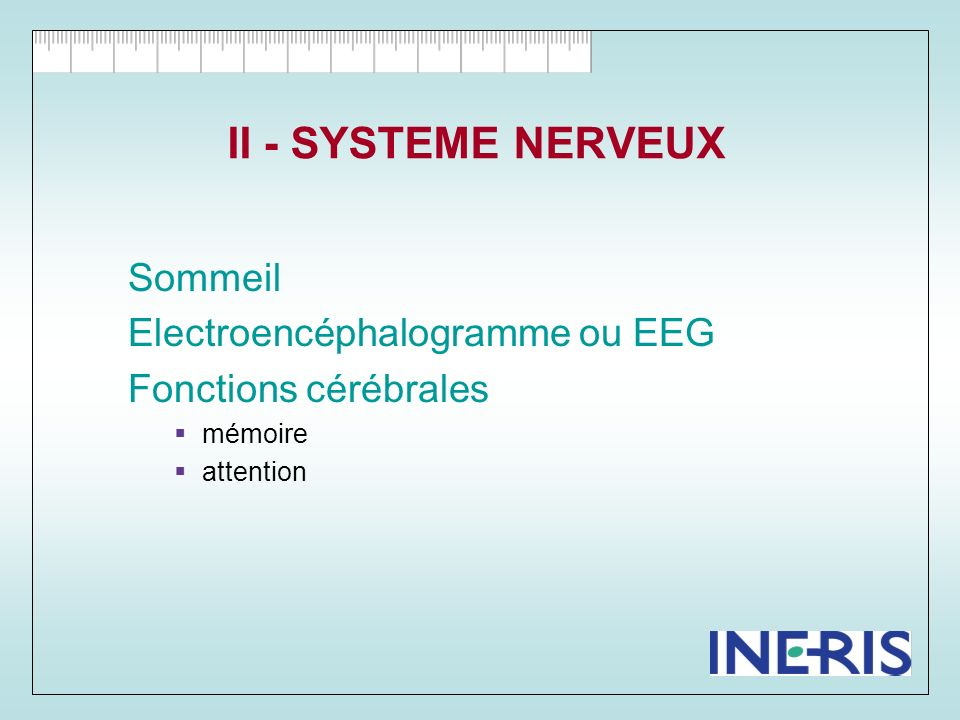 II - SYSTEME NERVEUX Sommeil Electroencéphalogramme ou EEG