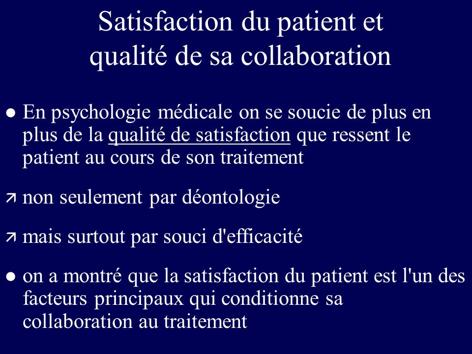 Satisfaction du patient et qualité de sa collaboration