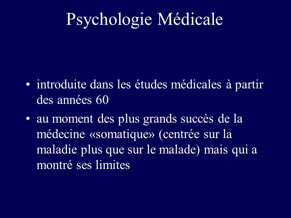Psychologie Médicale introduite dans les études médicales à partir des années 60.