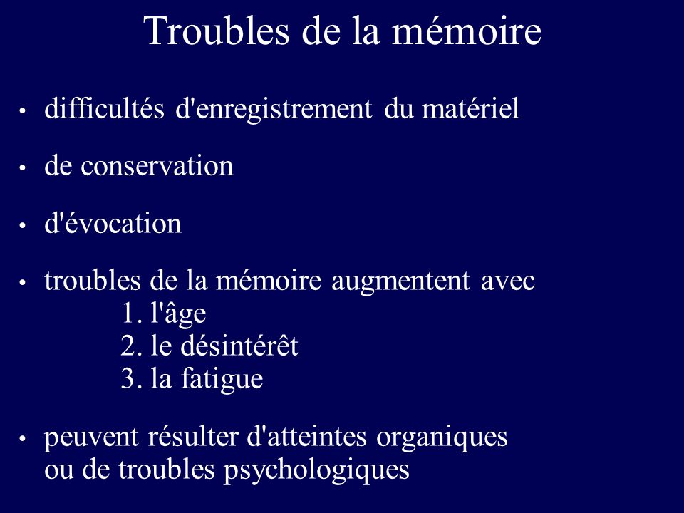 Troubles de la mémoire difficultés d enregistrement du matériel