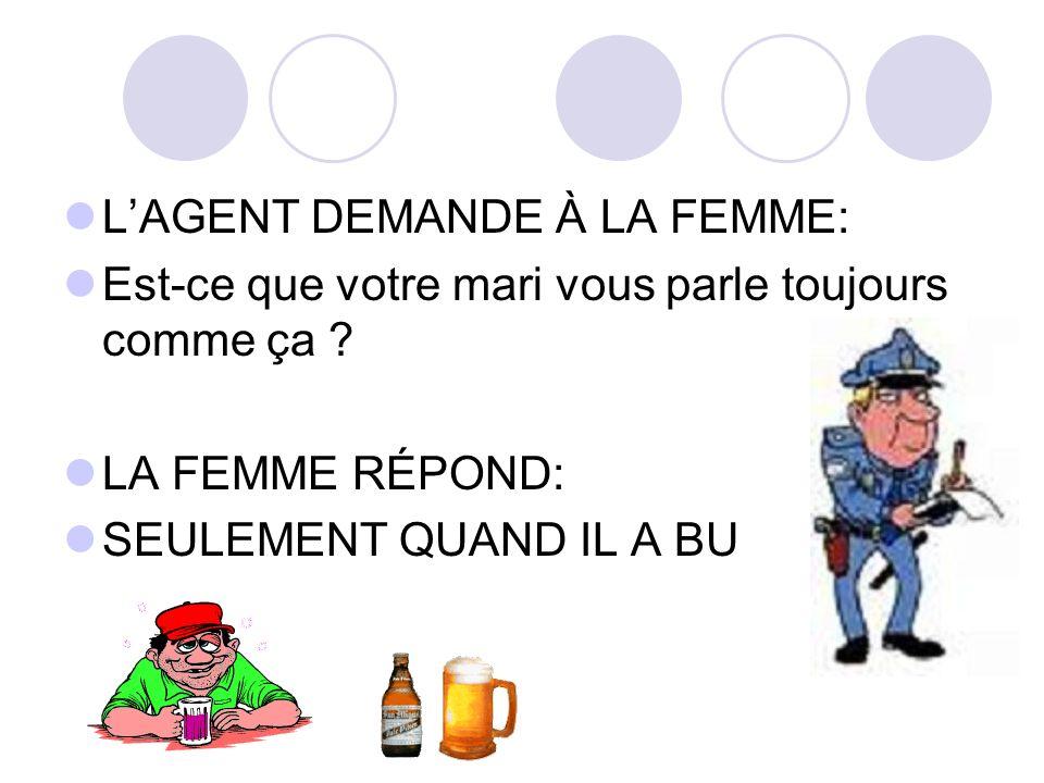 L'AGENT DEMANDE À LA FEMME: