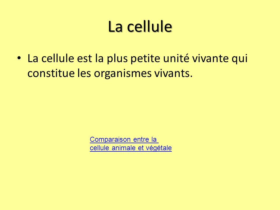 La cellule La cellule est la plus petite unité vivante qui constitue les organismes vivants. Comparaison entre la.