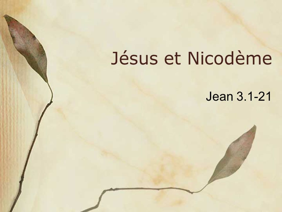 Jésus et Nicodème Jean 3.1-21