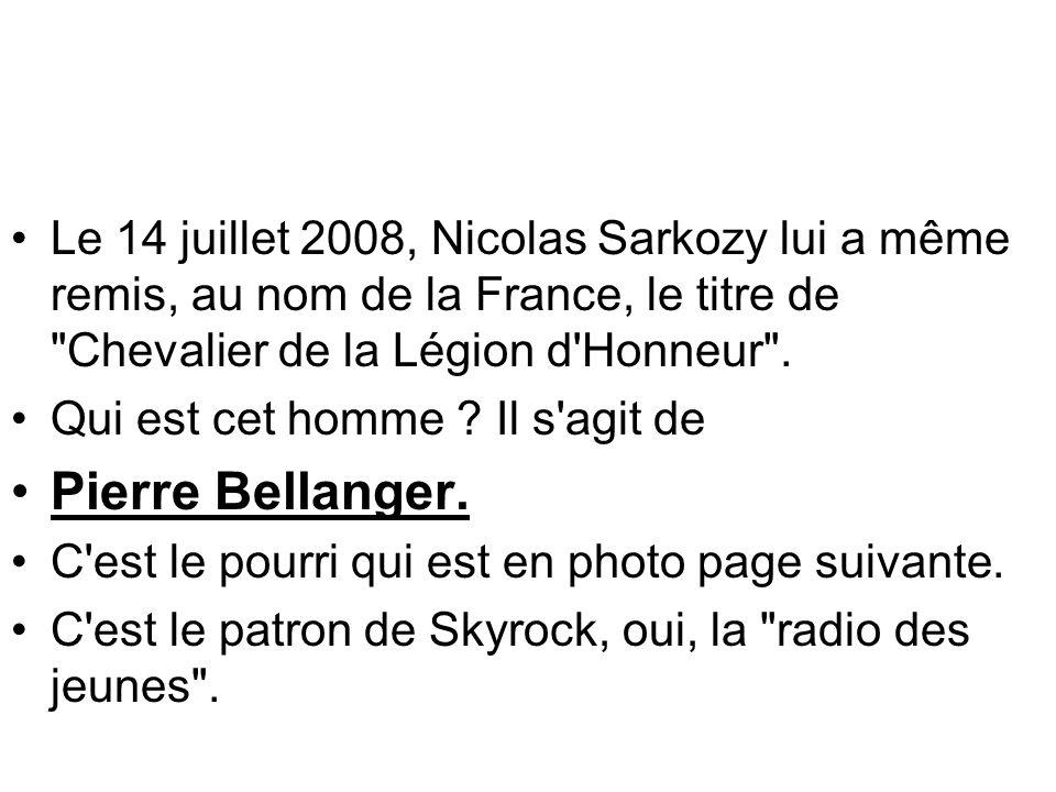 Le 14 juillet 2008, Nicolas Sarkozy lui a même remis, au nom de la France, le titre de Chevalier de la Légion d Honneur .