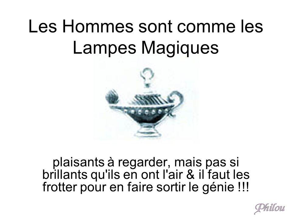 Les Hommes sont comme les Lampes Magiques